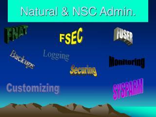 Natural & NSC Admin.