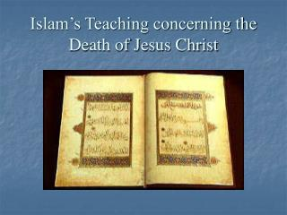 Islam's Teaching concerning the Death of Jesus Christ
