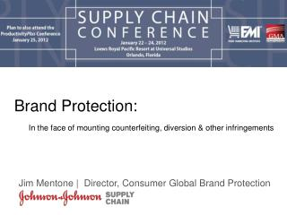 Brand Protection: In the face of mounting counterfeiting, diversion & other infringements