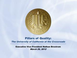Pillars of Quality: The University of California at the Crossroads