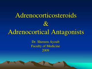 Adrenocorticosteroids & Adrenocortical Antagonists