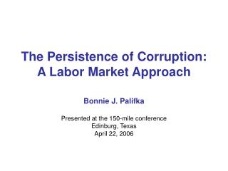 The Persistence of Corruption:  A Labor Market Approach