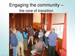 Engaging the community –  the core of transition
