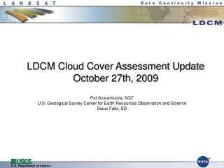 LDCM Cloud Cover Assessment Update October 27th, 2009