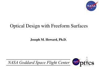 Optical Design with Freeform Surfaces Joseph M. Howard, Ph.D.
