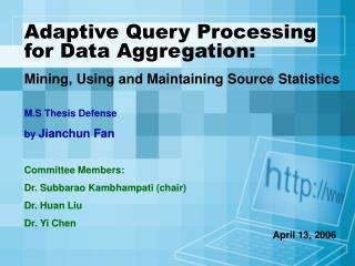 Adaptive Query Processing for Data Aggregation: