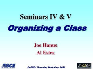 Seminars IV & V