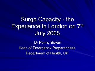 Surge Capacity - the Experience in London on 7 th  July 2005