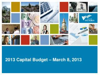 2013 Capital Budget – March 8, 2013