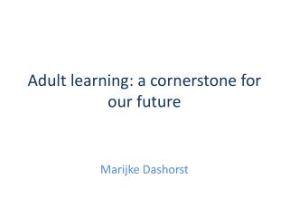 Adult learning : a  cornerstone for our future