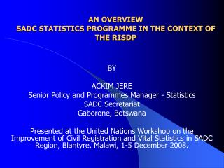 AN OVERVIEW SADC STATISTICS PROGRAMME IN THE CONTEXT OF THE RISDP