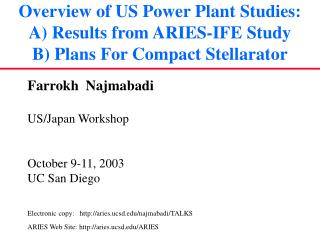 Farrokh  Najmabadi US/Japan Workshop October 9-11, 2003 UC San Diego