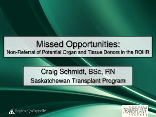 Missed Opportunities: Non-Referral of Potential Organ and Tissue Donors in the RQHR