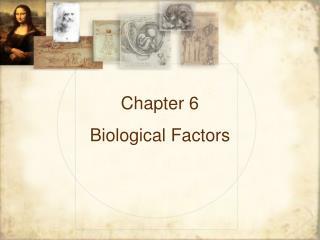 Chapter 6 Biological Factors