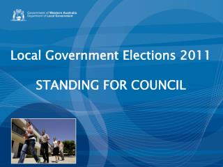Local Government Elections 2011 STANDING FOR COUNCIL
