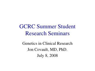 GCRC Summer Student Research Seminars