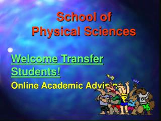 School of  Physical Sciences