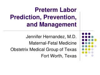 Preterm Labor Prediction, Prevention, and Management