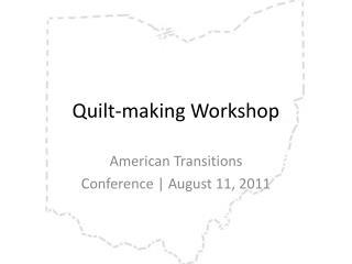 Quilt-making Workshop