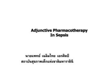 Adjunctive Pharmacotherapy  In Sepsis