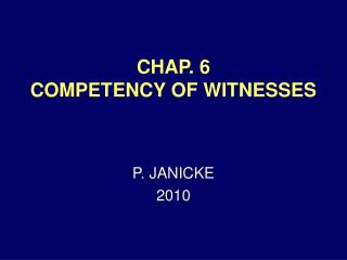 CHAP. 6 COMPETENCY OF WITNESSES