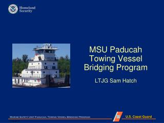 MSU Paducah Towing  Vessel  Bridging Program LTJG Sam Hatch