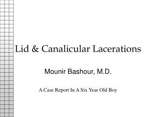 Lid & Canalicular Lacerations