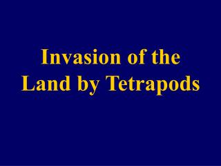 Invasion of the Land by Tetrapods
