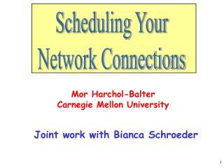 Mor Harchol-Balter Carnegie Mellon University