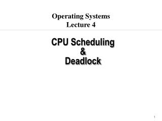 CPU Scheduling & Deadlock