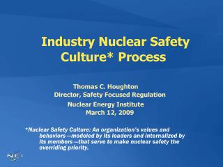 Industry Nuclear Safety Culture* Process
