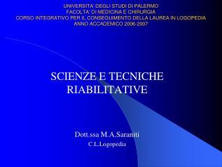 SCIENZE E TECNICHE RIABILITATIVE Dott.ssa M.A.Saraniti C.L.Logopedia