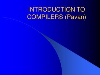 INTRODUCTION TO COMPILERS (Pavan)