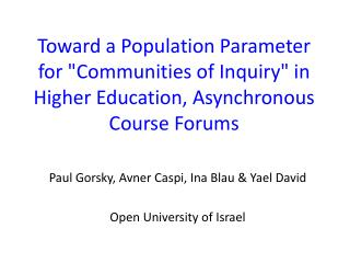 Paul Gorsky, Avner Caspi, Ina Blau & Yael David Open  University  of Israel