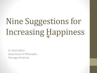 Nine Suggestions for Increasing Happiness