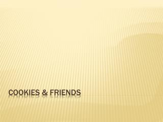 Cookies & Friends