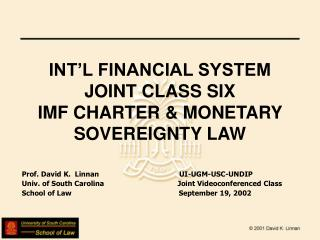 INT'L FINANCIAL SYSTEM  JOINT CLASS SIX IMF CHARTER & MONETARY SOVEREIGNTY LAW