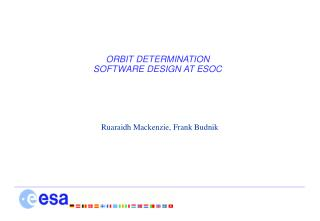 ORBIT DETERMINATION SOFTWARE DESIGN AT ESOC