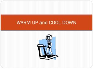 WARM UP and COOL DOWN