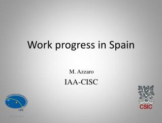 Work progress in Spain