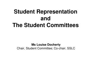 Student Representation and  The Student Committees