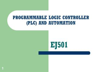PROGRAMMABLE LOGIC CONTROLLER (PLC) AND AUTOMATION