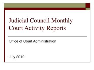 Judicial Council Monthly Court Activity Reports