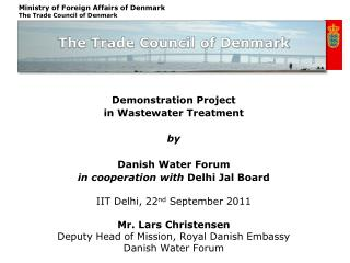 Demonstration Project  in Wastewater Treatment     by Danish Water Forum