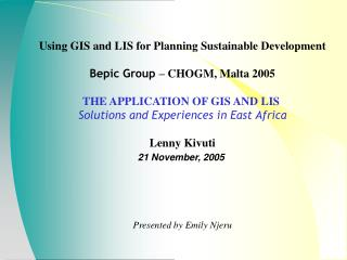 Using GIS and LIS for Planning Sustainable Development Bepic Group – CHOGM, Malta 2005