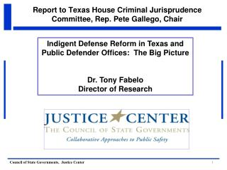 Report to Texas House Criminal Jurisprudence Committee, Rep. Pete Gallego, Chair