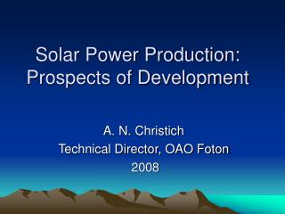 Solar Power Production: Prospects of Development
