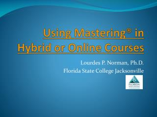 Using  Mastering®  in Hybrid or Online Courses