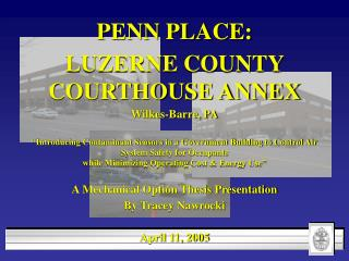 PENN PLACE:  LUZERNE COUNTY COURTHOUSE ANNEX Wilkes-Barre, PA