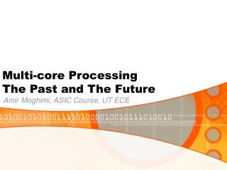 Multi-core Processing The Past and The Future